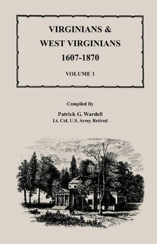 Virginians & West Virginians, 1607-1870, Volume 1
