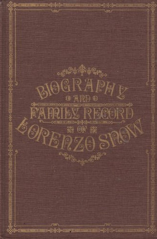 Biography & Family Record Of Lorenzo Snow