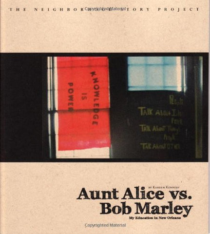 Aunt Alice Vs. Bob Marley: My Education In New Orleans (Neighborhood Story Project)