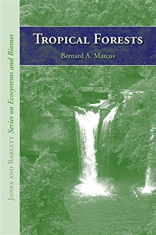 Tropical Forests (Jones And Bartlett'S Series On Ecosystems And Biomes)