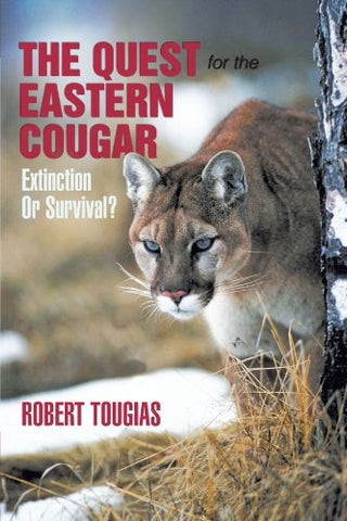 The Quest For The Eastern Cougar: Extinction Or Survival?