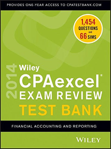 Wiley Cpaexcel Exam Review 2014 Test Bank: Financial Accounting And Reporting