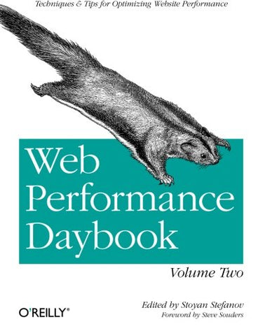 Web Performance Daybook Volume 2: Techniques And Tips For Optimizing Web Site Performance