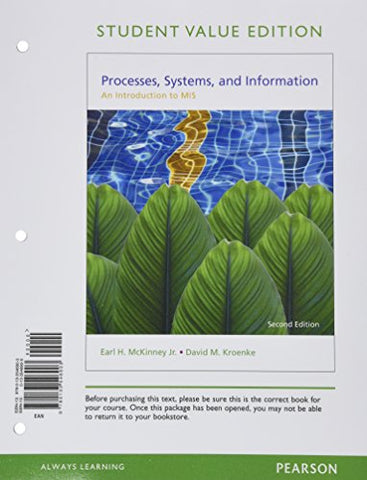 Processes, Systems, And Information: An Introduction To Mis, Student Value Edition (2Nd Edition)