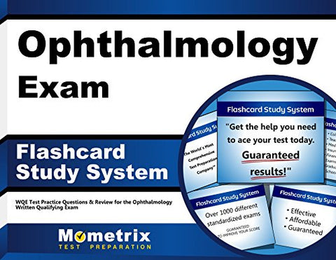 Ophthalmology Exam Flashcard Study System: Wqe Test Practice Questions & Review For The Ophthalmology Written Qualifying Exam (Cards)