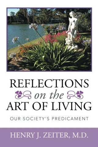 Reflections On The Art Of Living: Our Societys Predicament