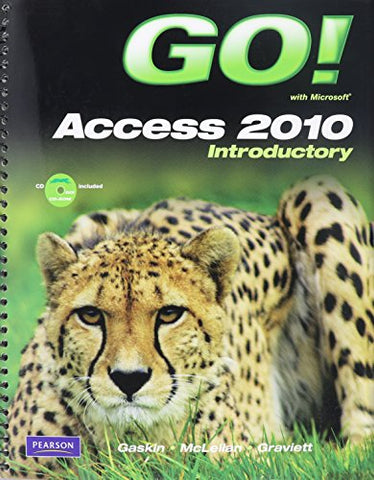 Go! With Microsoft Access 2010 Introductory And Student Videos For Go! With Microsoft Access 2010 Introductory