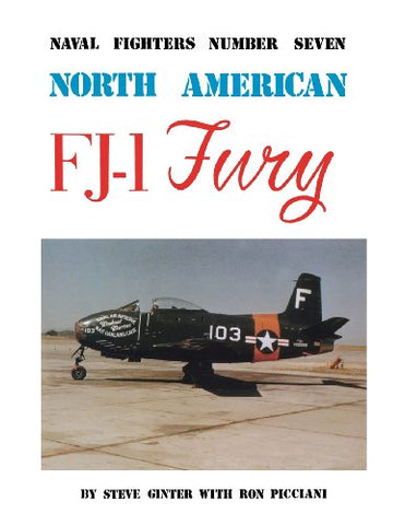 North American Fj-1 Fury (Naval Fighters, Number Seven)