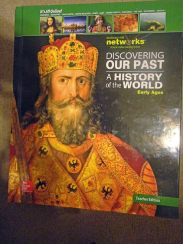 Discovering Our Past: A History Of The World - Early Ages, Teacher Edition