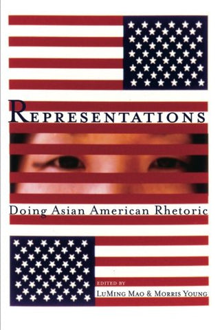 Representations: Doing Asian American Rhetoric