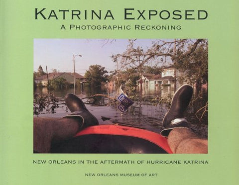 Katrina Exposed: A Photographic Reckoning