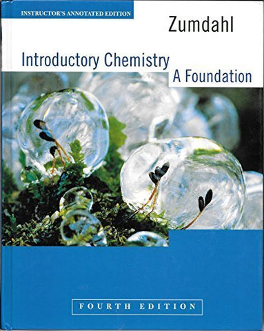 Introductory Chemistry: A Foundation, Instructor'S Annotated Edition, Fourth Edition, Copyright 2000
