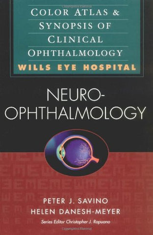 Neuro-Ophthalmology: Color Atlas And Synopsis Of Clinical Ophthalmology (Wills Eye Series)