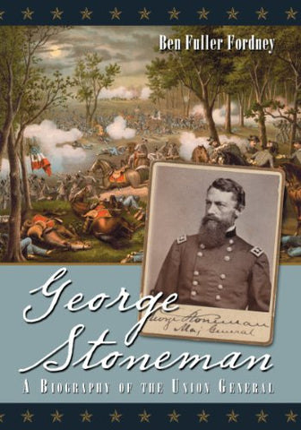 George Stoneman: A Biography Of The Union General