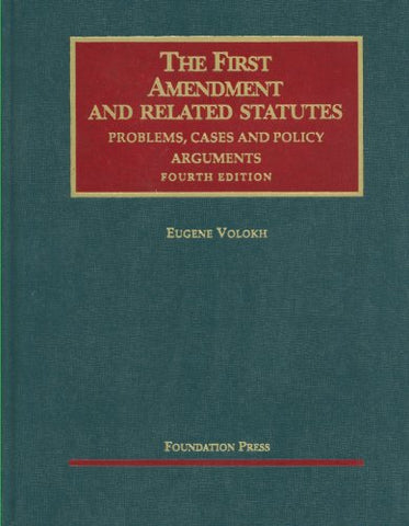 Volokh'S The First Amendment And Related Statutes: Problems, Cases And Policy Arguments, 4Th (University Casebook Series) (English And English Edition)