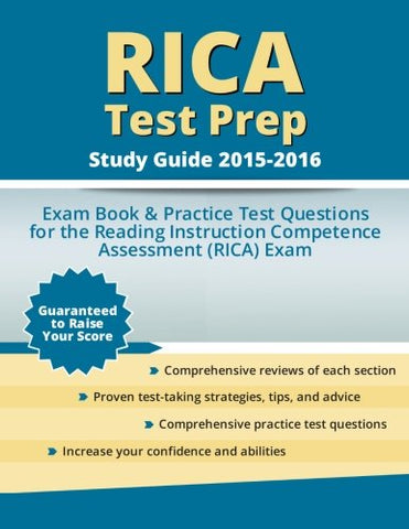 Rica Test Prep Study Guide 2015-2016: Exam Book & Practice Test Questions For The Reading Instruction Competence Assessment (Rica) Exam