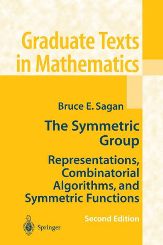 The Symmetric Group: Representations, Combinatorial Algorithms, And Symmetric Functions (Graduate Texts In Mathematics)