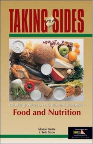Taking Sides: Clashing Views On Controversial Issues In Food And Nutrition (Taking Sides)