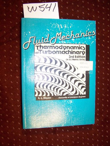 Fluid Mechanics And Thermodynamics Of Turbomachinery, Third Edition (Thermodynamics And Fluid Mechanics For Mechanical Engineers)