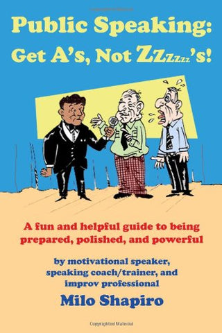Public Speaking: Get A'S, Not Zzzzzz'S!