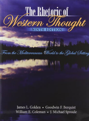 The Rhetoric Of Western Thought: From The Mediterranean World To The Global Setting