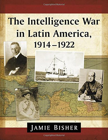 The Intelligence War In Latin America, 1914-1922