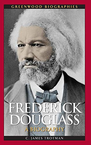 Frederick Douglass: A Biography (Greenwood Biographies)