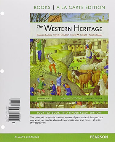 Western Heritage, The, Volume 1, Books A La Carte Plus New Mylab History With Etext -- Access Card Package (11Th Edition)