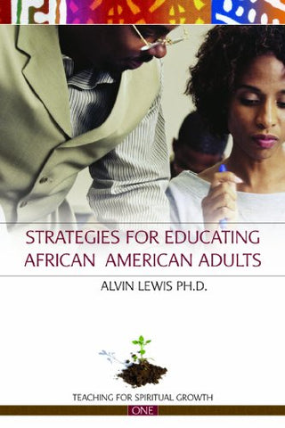 Strategies For Educating African American Adults (Teaching For Spiritual Growth)