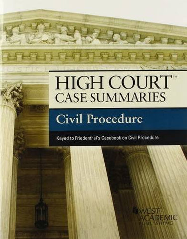 High Court Case Summaries On Civil Procedure, Keyed To Friedenthal