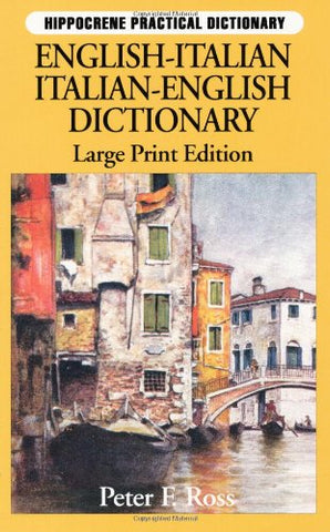 Italian : English-Italian Italian-English (Hippocrene Practical Dictionary