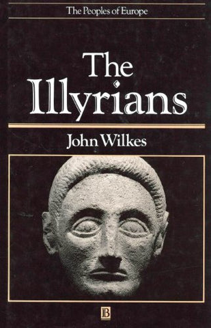 The Illyrians (The Peoples Of Europe)