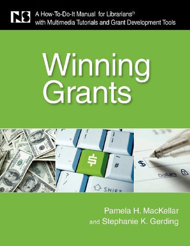 Winning Grants: A How-To-Do-It Manual For Librarians With Multimedia Tutorials And Grant Development Tools (How-To-Do-It Manuals)