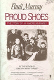 Proud Shoes: The Story Of An American Family