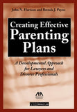 Creating Effective Parenting Plans: A Developmental Approach For Lawyers And Divorce Professionals