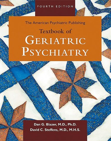 The American Psychiatric Publishing Textbook Of Geriatric Psychiatry (American Psychiatric Press Textbook Of Geriatric Psychiatry)