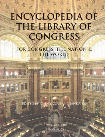 Encyclopedia Of The Library Of Congress: For Congress, The Nation & The World