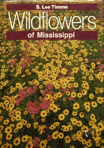 Wildflowers Of Mississippi (Natural History Series)