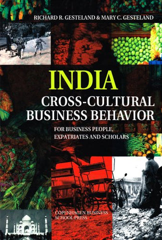 India - Cross-Cultural Business Behavior: For Business People, Expatriates And Scholars