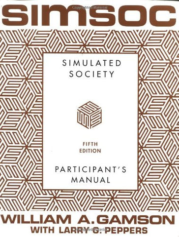 Simsoc: Simulated Society, Participant'S Manual: Fifth Edition (Participant'S Manual)