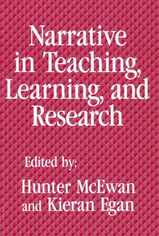 Narrative In Teaching, Learning And Research (Critical Issues In Curriculum Series)