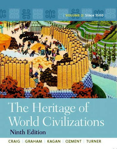 The Heritage Of World Civilizations: Volume 2 With New Myhistorylab With Pearson Etext - Access Card Package (9Th Edition)