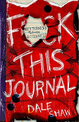 F**K This Journal: Betterness Through Bitterness