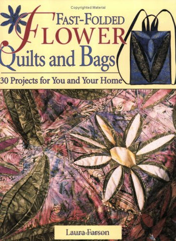 Fast-Folded Flower Quilts & Bags