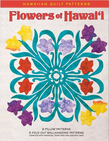 Flowers Of Hawai'I Hawaiian Quilt Patterns
