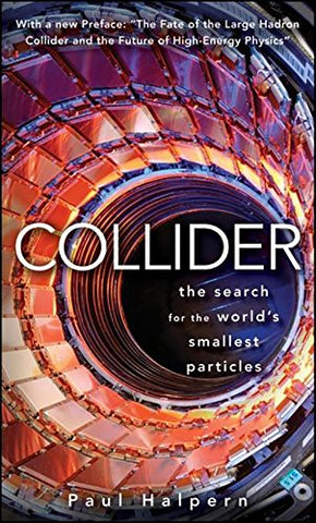 Collider: The Search For The World'S Smallest Particles
