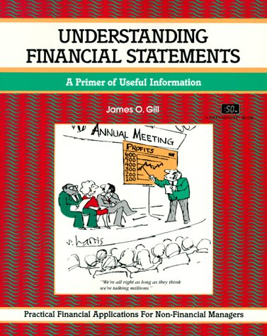 Understanding Financial Statements: A Primer Of Useful Information (The Fifty-Minute Series)