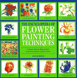 The Encyclopedia Of Flower-Painting Techniques (Encyclopedia Of Art)