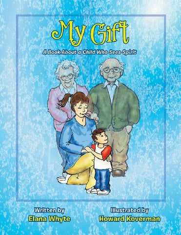 My Gift: A Book About A Child Who Sees Spirit