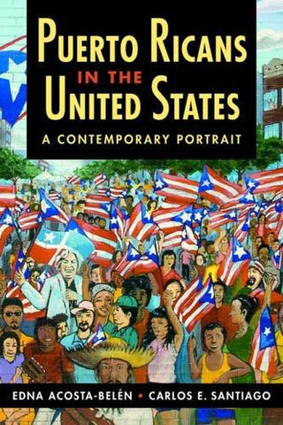 Puerto Ricans In The United States: A Contemporary Portrait (Latinos: Exploring Diversity & Change)